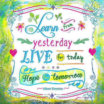 Learn From Yesterday Live For Today By Jan Marvin Poster by Jan Marvin