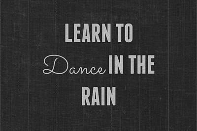 Learn To Dance In The Rain Poster by Chastity Hoff