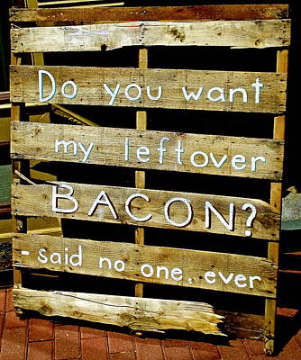 Leftover Bacon Poster by Jeff Gater
