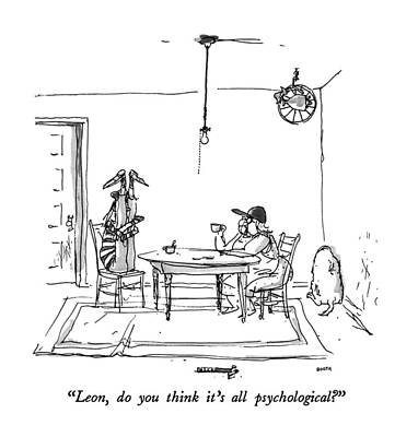 Leon, Do You Think It's All Psychological? Poster by George Booth