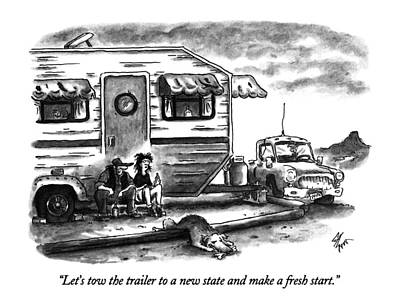 Let's Tow The Trailer To A New State And Make Poster by Frank Cotham