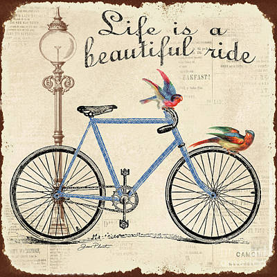 Life Is A Beautiful Ride Poster by Jean Plout