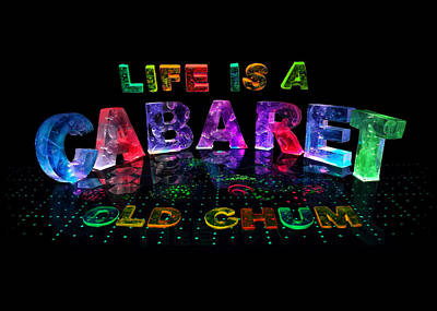 Life Is A Cabaret Old Chum. Poster by Jill Bonner