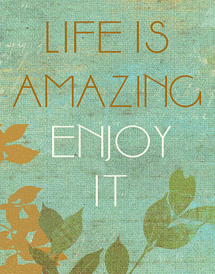 Life Is Amazing Poster by Marilu Windvand