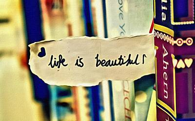 Life Is Beautiful Poster by Florian Rodarte