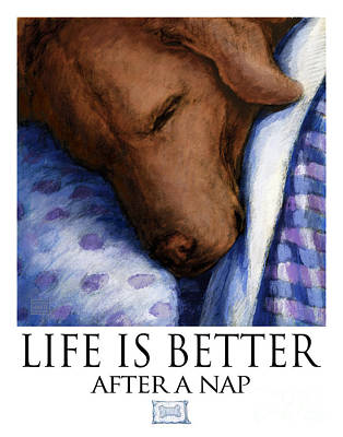 Life Is Better After A Nap - Chocolate Labrador Retriever Sleeping Poster by Kathleen Harte Gilsenan
