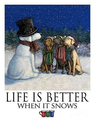 Life Is Better When It Snows Three Labrador Retrievers Poster by Kathleen Harte Gilsenan