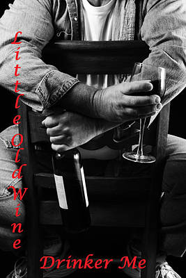 Poster featuring the photograph Little Old Wine Drinker Me by Duncan Selby
