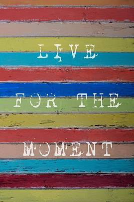 Poster featuring the photograph Live For The Moment by Jocelyn Friis