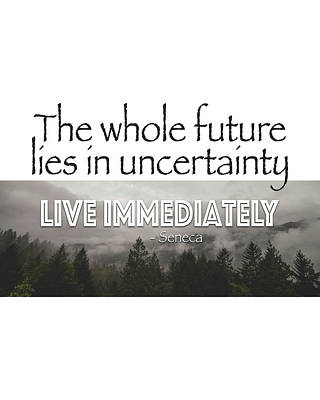 Live Immediately Quote Poster