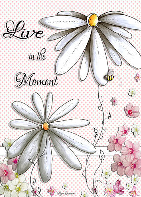 Live In The Moment Inspirational Uplifting Daisy Polkadot Art Design By Megan Duncanson Poster by Megan Duncanson