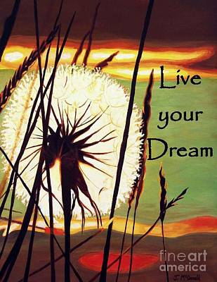 Poster featuring the digital art Live Your Dream by Janet McDonald