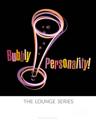 Lounge Series - Bubbly Personality Poster by Mary Machare