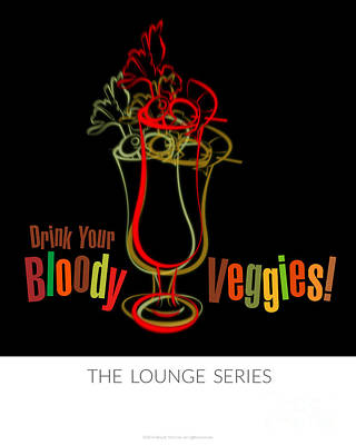 Lounge Series - Drink Your Bloody Veggies Poster by Mary Machare