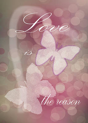 Love Is The Reason Poster by Judy Hall-Folde