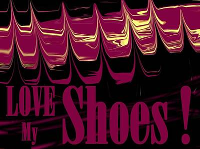 Love My Shoes  Number 1 Poster by Diane Strain