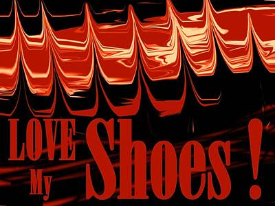 Love My Shoes  Number 10 Poster by Diane Strain