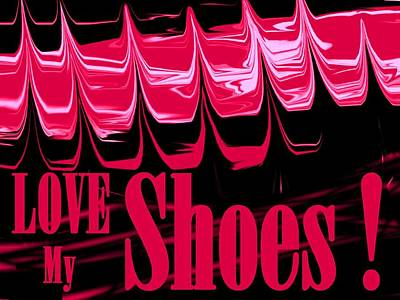 Love My Shoes  Number 11 Poster by Diane Strain