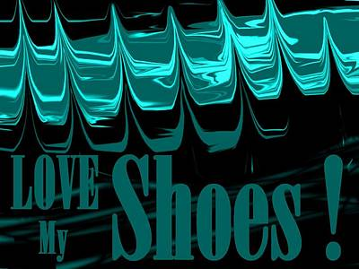 Love My Shoes  Number 12 Poster by Diane Strain