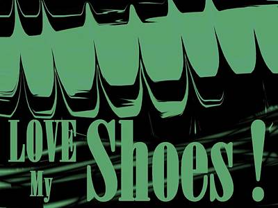 Love My Shoes  Number 14 Poster by Diane Strain
