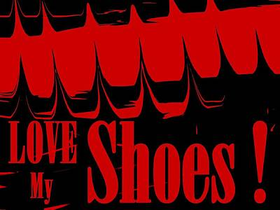 Love My Shoes  Number 15 Poster by Diane Strain