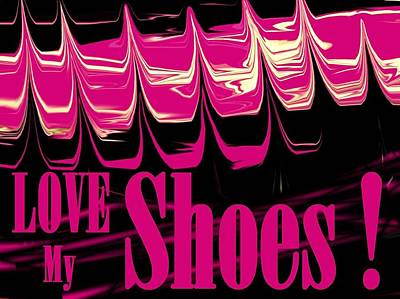 Love My Shoes  Number 2 Poster by Diane Strain