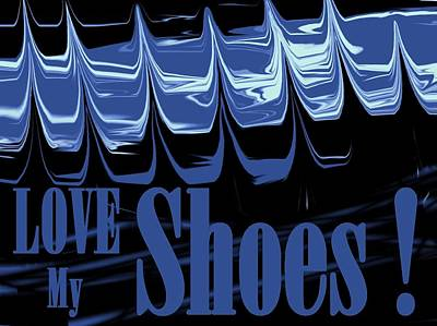 Love My Shoes  Number 5 Poster by Diane Strain