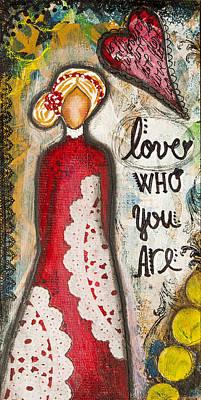 Love Who You Are Inspirational Mixed Media Folk Art Poster by Stanka Vukelic