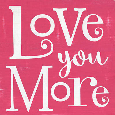 Love You More - Pink Poster