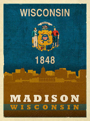 Madison City Skyline State Flag Of Wisconsin Art Poster Series 007 Poster by Design Turnpike