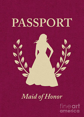 Maid Of Honor Passport Poster by Asyrum Design