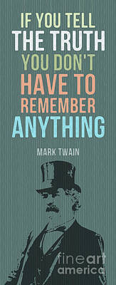 Mark Twain Quote - If You Tell The Truth Poster by Pablo Franchi