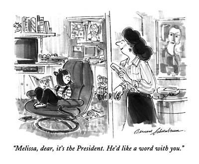 Melissa, Dear, It's The President.  He'd Like Poster by Bernard Schoenbaum
