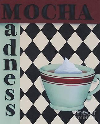 Mocha Madness Poster by Catherine Holman