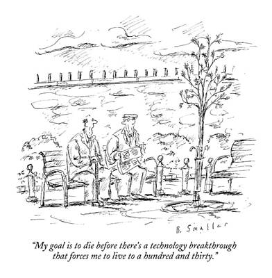 My Goal Is To Die Before There's A Technology Poster by Barbara Smaller