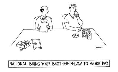 'national Bring Your Brother-in-law To Work Day' Poster by Alex Gregory