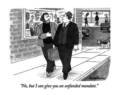 No, But I Can Give You An Unfunded Mandate Poster by J.B. Handelsman