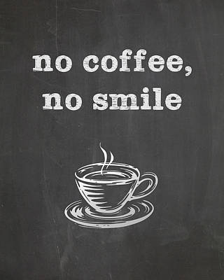 Poster featuring the digital art No Coffee No Smile by Nancy Ingersoll