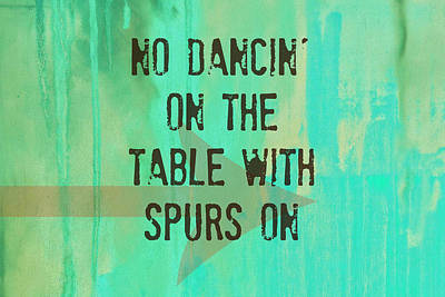 No Dancin On The Table Poster by Chastity Hoff