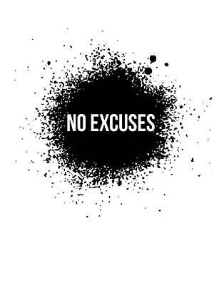 No Excuses Poster White Poster by Naxart Studio