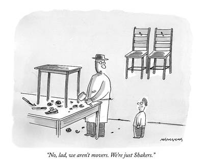 No, Lad, We Aren't Movers.  We're Just Shakers Poster