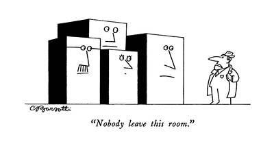 Nobody Leave This Room Poster by Charles Barsotti