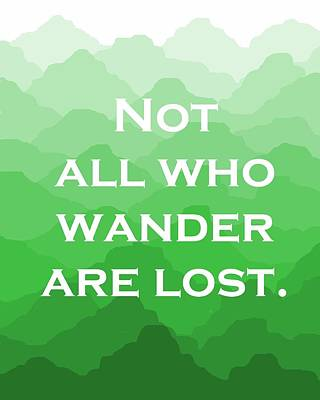 Not All Who Wander Are Lost - Travel Quote On Green Mountains Poster by Michelle Eshleman