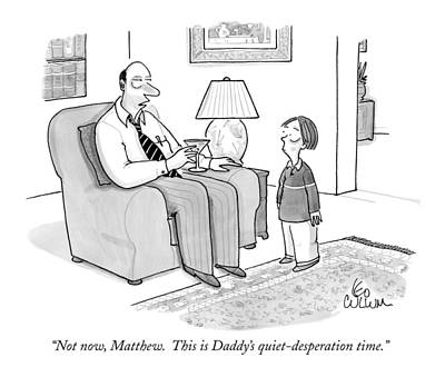 Not Now, Matthew.  This Is Daddy's Poster by Leo Cullum