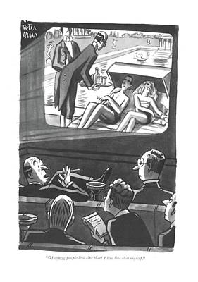 Of Course People Live Like That! I Live Like That Poster by Peter Arno