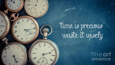 Time Is Precious Waste It Wisely Poster by Edward Fielding