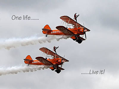 One Life - Live It - Wing Walkers Poster by Gill Billington