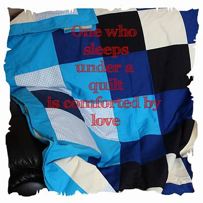 One Who Sleeps Under A Quilt Is Comforted By Love Poster