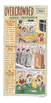 Overcrowded Schools Three Proposals Poster by Roz Chast