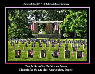 Poor Is The Nation That Has No Heroes.  Shameful Is The One That Having Them Forgets.  Antietam 2014 Poster by Michael Mazaika